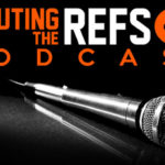 Scouting the Refs Podcast: Ep.61 – Righting the Wrongs through Review